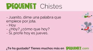 Juanito, dime una palabra que empiece por jota.... - Chistes sobre Colegios  | Chistes, Chistes infantiles, Chistes para niños